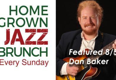 Dan Baker at the WJS Jazz Brunch 8/5, 8/12, and 8/19